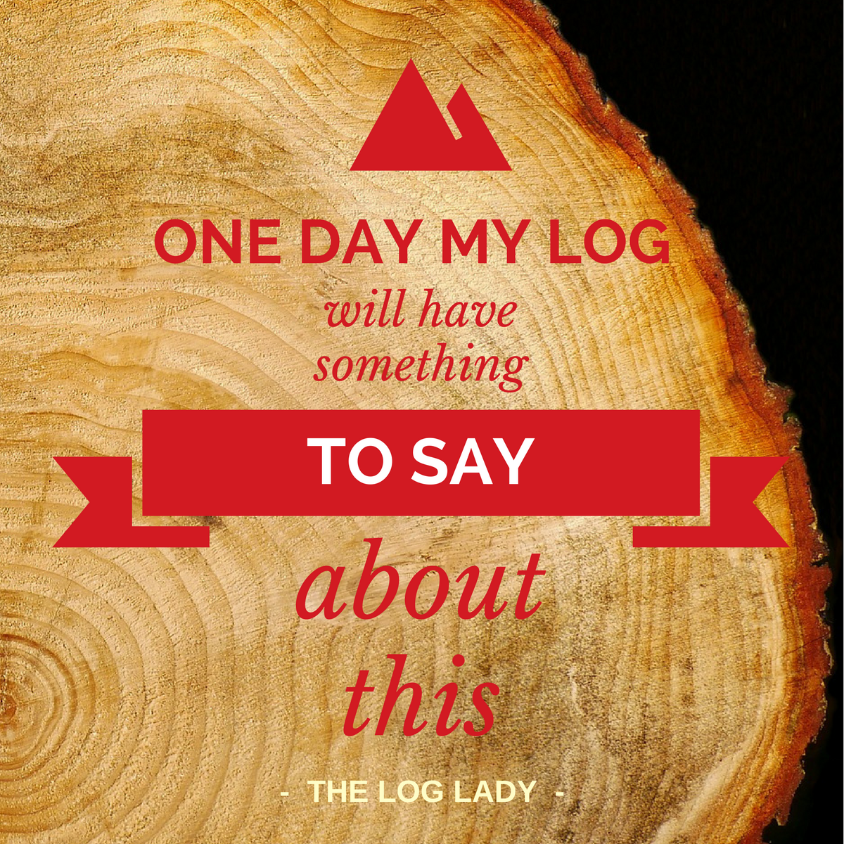 Twin Peaks log lady quote